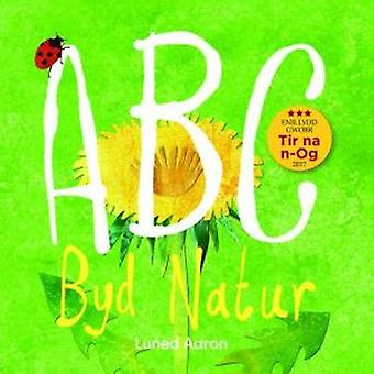 ABC Byd Natur by Luned Aaron - 9781845277277 Book