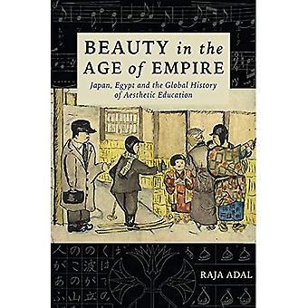 Skönhet i imperiets tidsålder: Japan, Egypten, och den globala historien om estetisk utbildning (Columbia Studies in International and Global History)