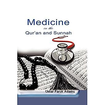 Medicine in the Qur'an and Sunnah. An Intellectual Reappraisal of the Legacy and Future of Islamic Medicine and Its Represent