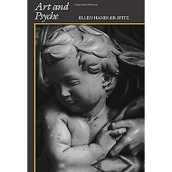 Art and Psyche - A Study in Psychoanalysis and Aesthetics by Ellen Han