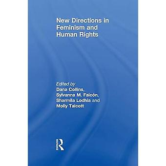 New Directions in Feminism and Human Rights by Dana Collins - 9780415