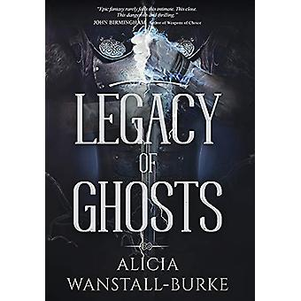Legacy of Ghosts by Alicia Wanstall-Burke - 9780648447825 Book