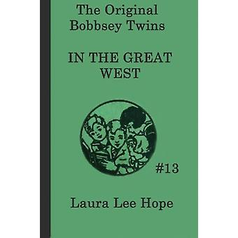 The Bobbsey Twins In the Great West by Laura Lee Hope - 9781617203138