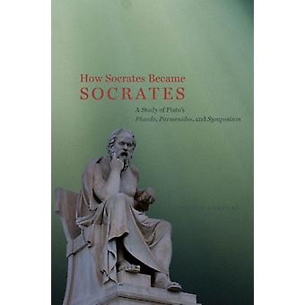 How Socrates Became Socrates by Laurence Lampert