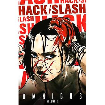 HackSlash Omnibus Volume 2 Hack Slash Omnibus Tp