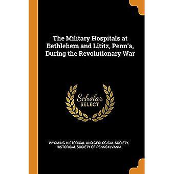 Os Hospitais Militares de Belém e Lititz, Penn'a, durante a Guerra Revolucionária
