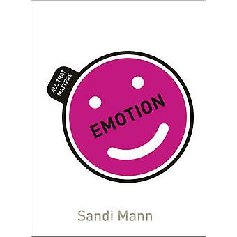 Emotion All That Matters by Mann & Sandi