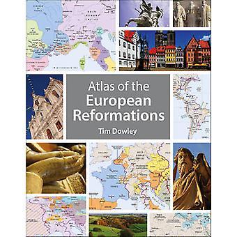 Atlas der Europäischen Reformationen von Tim Dowley - 9780745968537 Buch