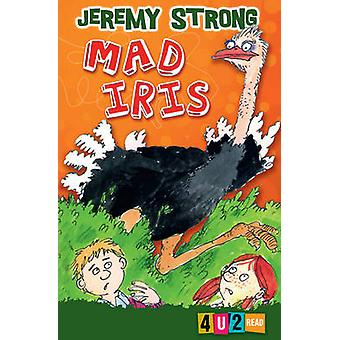 Mad Iris av Jeremy Strong - 9781842998793 bok