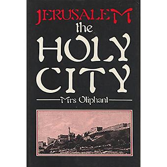Jerusalem - The Holy City - Its History and Hope by Mrs. Oliphant - 97