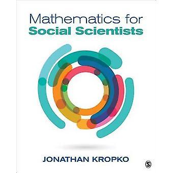 Mathématiques pour les chercheurs en sciences sociales par Jonathan M. Kropko