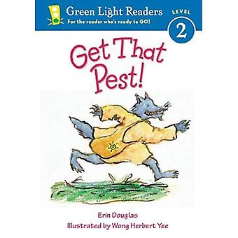 Get That Pest! (Green Light Readers. All Levels)