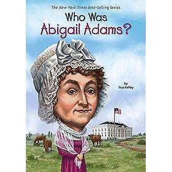 Qui était Abigail Adams? (Qui a été...? (Livre de poche))