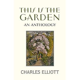 This Is the Garden: An Anthology