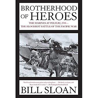 Fraternidad de héroes: los infantes de Marina en Peleliu, 1944--la batalla más sangrienta de la guerra del Pacífico