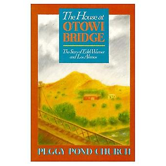 Haus an der Otowi Brücke: die Geschichte von Edith Warner und Los Alamos