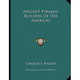 Ancient Pyramid Builders of the Americas