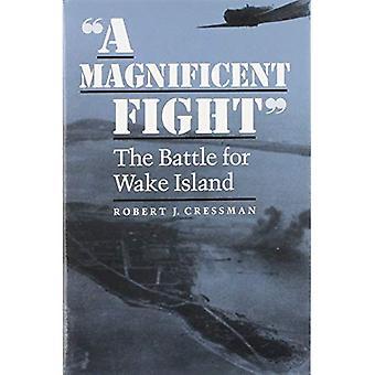 Un magnifique combat: La bataille pour l'île de Wake