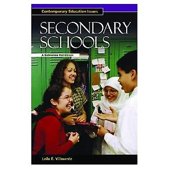 Secondary Schools: A Reference Handbook (Contemporary Education Issues)