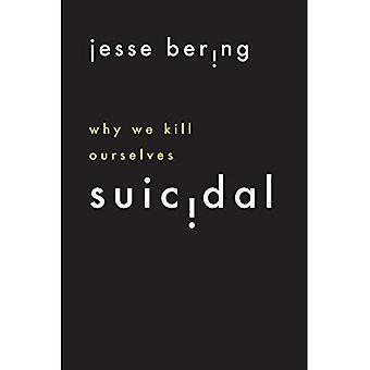 Självmordsbenägen: Varför vi dödar oss själva