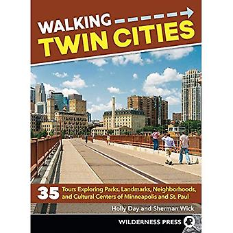 Walking Twin Cities: 35 Tours Exploring Parks, Landmarks, Neighborhoods, and Cultural Centers of Minneapolis and St. Paul (Walking)