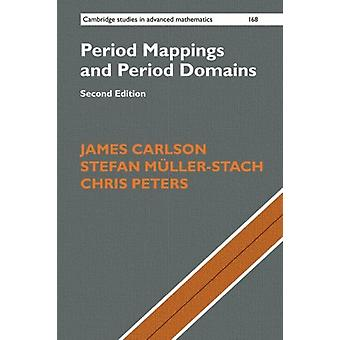 Period Mappings and Period Domains by James Carlson - 9781316639566 B