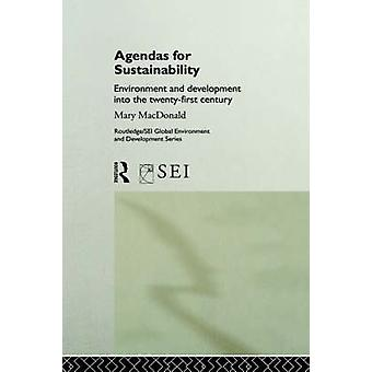 Agendas for Sustainability  Environment and Development into the 21st Century by MacDonald & Mary