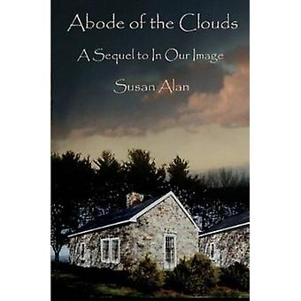 Abode of the Clouds by Alan & Susan