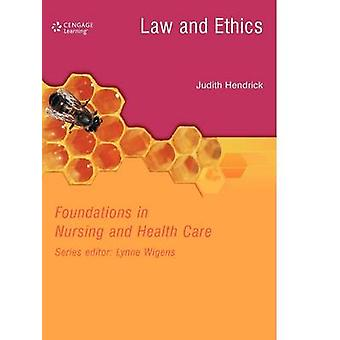 Law and Ethics in Nursing and Health Care by Hendrick & Judith C.