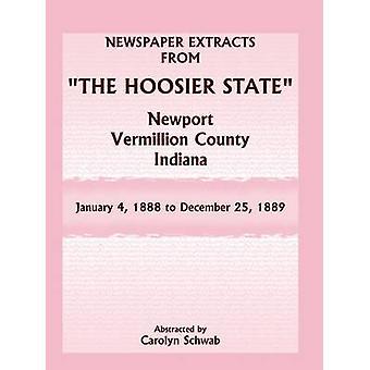 Uittreksels van de krant van de Hoosier State kranten Newport Vermillion County (Indiana) januari 4 1888 December 25 1889 door Schwab & Carolyn