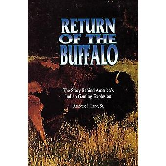 Return of the Buffalo The Story Behind Americas Indian Gaming Explosion by Lane & Ambrose I.