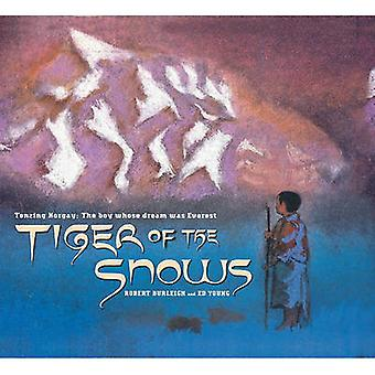 Tiger of the Snows Tenzing Norgay The Boy Whose Dream Was Everest by Burleigh & Robert