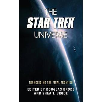 The Star Trek Universe by Edited by Douglas Brode & Edited by Shea T Brode