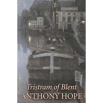 Tristram der Erregung von Anthony Hope Fiction Klassiker Action-Adventure von Hoffnung & Anthony