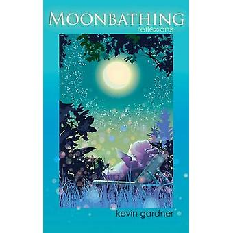 Moonbathing reflexions by Gardner & Kevin