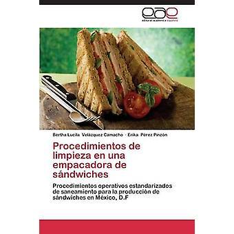 Procedimientos de Limpieza En Una Empacadora de sandwichs par Velazquez Camacho Bertha Lucila