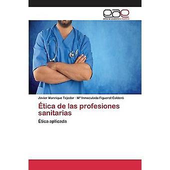 tica de las profesiones sanitarias av Manrique Tejedor Javier