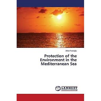 Protection of the Environment in the Mediterranean Sea by Piraliolu Atilla