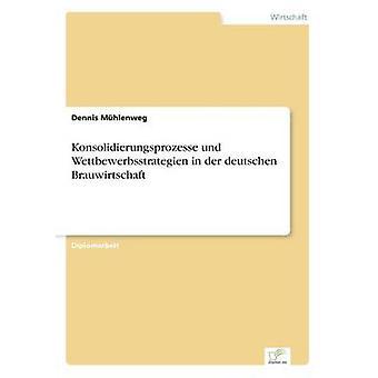 Konsolidierungsprozesse und Wettbewerbsstrategien in der deutschen Brauwirtschaft door Mhlenweg & Dennis