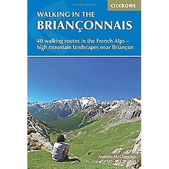 Walking in the Brianconnais - 40 walking routes in the French Alps exp
