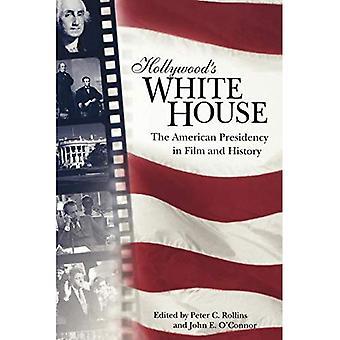 Hollywood ' s vita huset: det amerikanska ordförandeskapet i film och historia