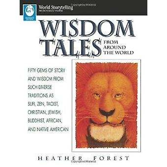 Wisdom Tales from Around the World by Heather Forest - 9780874834796