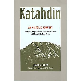 Katahdin - Legends - Exploration - and Preservation of Maine's Highest