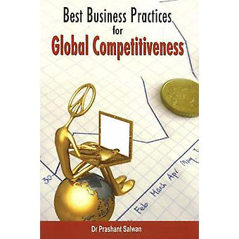 Best Business Practices for Global Competitiveness by Prashant Salwan