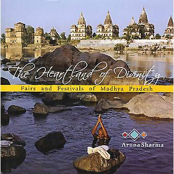 Heartland of Divinity - Fairs & Festivals of Madhya Pradesh by Aruna S