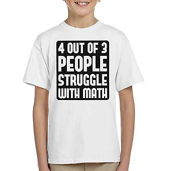 4 Out Of 3 People Struggle With Math Kid's T-Shirt
