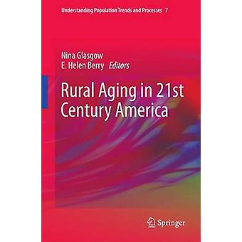 Rural Aging in 21st Century America by Glasgow & Nina