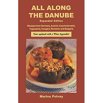 All Along the Danube - Recipes from Germany - Austria - Czechoslovakia