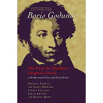 "The Uncensored """"Boris Godunov - The Case for Pushkin's Orig"