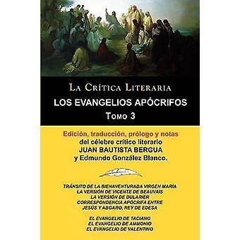 Los Evangelios Apocrifos Tomo 3 Coleccion La critica literaria por el celebre critico Literario Juan Bautista Bergua Ediciones Ibericas van Bergua & Juan Bautista